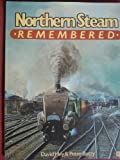 David Hey Northern Steam Remembered