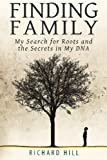 img - for Finding Family: My Search for Roots and the Secrets in My DNA book / textbook / text book