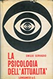 img - for La psicologia dell'attualita'. Pref. di G. Vigorelli. book / textbook / text book