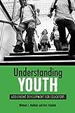 Understanding Youth: Adolescent Development for Educators