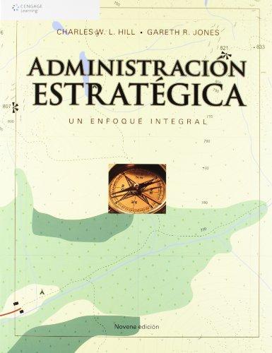 Administracion Estrategica: Un Enfoque Integrado (Spanish Edition)