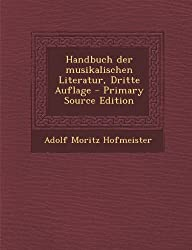 Handbuch Der Musikalischen Literatur, Dritte Auflage - Primary Source Edition