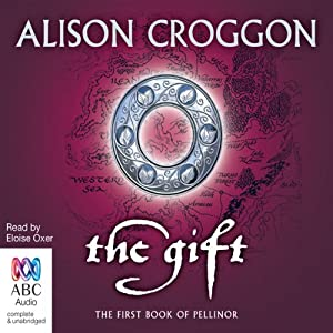 The Gift: The First Book of Pellinor | [Alison Croggon]