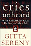 Cries Unheard: Why Children Kill : Th...