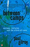 Between Camps: Nations, Cultures and the Allure of Race (0140252789) by Gilroy, Paul