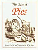 The Best of Pies: From Amish and Mennonite Kitchens (156148153X) by Good, Phyllis Pellman