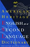 The American Heritage English As a Second Language Dictionary (0395818737) by American Heritage
