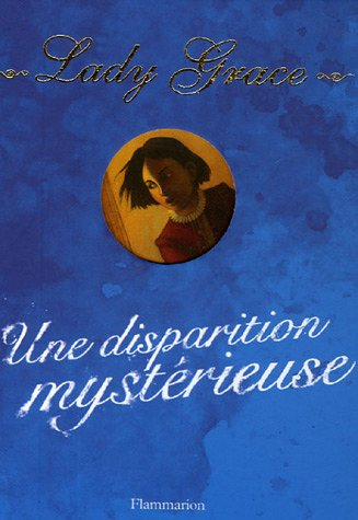 Lady Grace n° 2 Une Disparition mystérieuse