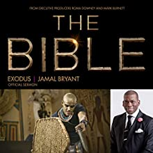 Exodus: The Bible Series Official Sermon  by Dr. Jamal Harrison Bryant Narrated by Dr. Jamal Harrison Bryant