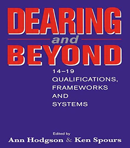 Dearing and Beyond: 14-19 Qualifications, Frameworks and Systems