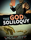 img - for The GOD Soliloquy: GOD and Spirituality : Finding GOD Outside Religion (God and spirituality outside religion Book 1) book / textbook / text book