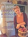 Sophie Grigson's Country Kitchen: 120 Seasonal Recipes