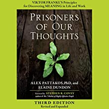 Prisoners of Our Thoughts: Viktor Frankl's Principles for Discovering Meaning in Life and Work Audiobook by Alex Pattakos, Elaine Dundon Narrated by Jeff Hoyt
