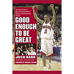 Good Enough to Be Great: The Inside Story of Maryland Basketball's National Championship Season
