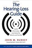 The Hearing-Loss Guide: Useful Information and Advice for Patients and Families (Yale University Press Health and Wellness)