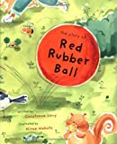 img - for The Story of Red Rubber Ball book / textbook / text book