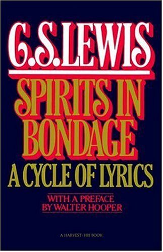 Spirits in Bondage : A Cycle of Lyrics, C.S. LEWIS