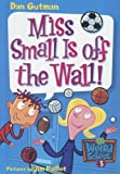 Miss Small Is Off the Wall! (My Weird School) (0606333266) by Gutman, Dan