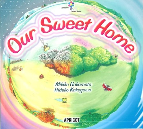 Our Sweet Home (ナレーション・巻末ソングCD付)  アプリコットPicture Bookシリーズ 5