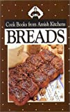 : Cookbook from Amish Kitchens: Breads (Cookbooks from Amish Kitchens)