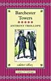 Anthony Trollope Barchester Towers (Collectors Library)