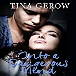 Into a Dangerous Mind | Tina Gerow