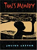 Time's Memory (Thorndike Literacy Bridge Young Adult) (0786295007) by Lester, Julius