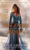 Vengeance Born (A Novel of the Light Blade) by Kylie Griffin