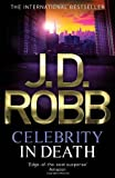 J. D. Robb Celebrity In Death: 34