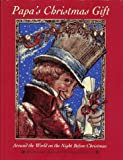 img - for Papa's Christmas Gift: Around the World on the Night Before Christmas book / textbook / text book