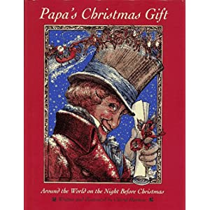 Papa's Christmas Gift: Around the World on the Night Before Christmas