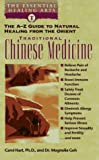 img - for Traditional Chinese Medicine: The A-Z Guide to Natural Healing from the Orient (The Essential Healing Arts Series) book / textbook / text book