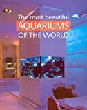 The Most Beautiful Aquariums of the World