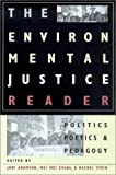 The Environmental Justice Reader: Politics, Poetics, and Pedagogy