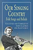 Our Singing Country: Folk Songs and Ballads (Dover Books on Music)