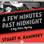A Few Minutes Past Midnight: Toby Peters, Book 21 (       UNABRIDGED) by Stuart M. Kaminsky Narrated by Jim Meskimen