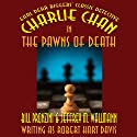 Charlie Chan in The Pawns of Death (       UNABRIDGED) by Bill Pronzini, Jeffrey M. Wallmann, Jeffrey M. Wallmann Narrated by Wayne June