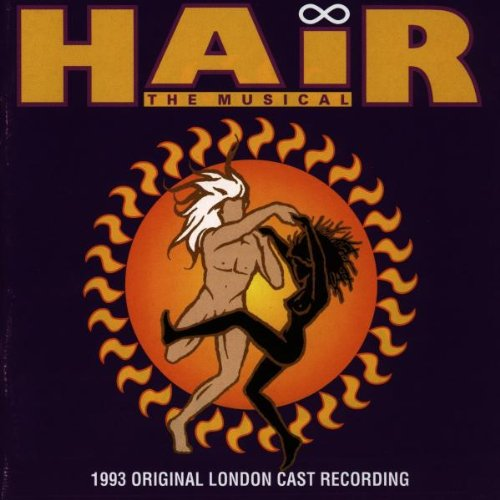 Hair: The Musical - 1993 Original London Cast Recording