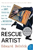The Rescue Artist: A True Story of Art, Thieves, and the Hunt for a Missing Masterpiece (P.S.) (0060531185) by Edward Dolnick