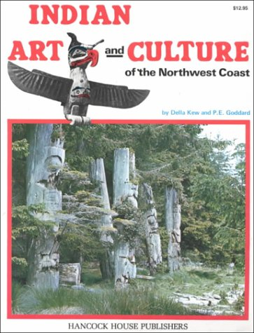 Indian Art and Culture of the Northwest Coast, Della Kew