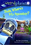 Weird Planet #1: Dude, Where\\\'s My Spaceship (A Stepping Stone Book(TM))