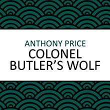 Colonel Butler's Wolf (       UNABRIDGED) by Anthony Price Narrated by Steven Kynman