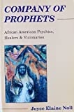 img - for Company of Prophets: African American Psychics, Healers & Visionaries by Noll, Joyce Elaine (1992) Paperback book / textbook / text book