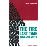 The Fire Last Time: 1968 and Afterby Chris Harman