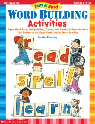 Fun & Easy Word Building Activities: Super Word Sorts, Manipulatives, Games, and Hands-on Reproducibles That Reinfor