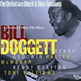 echange, troc Bill Doggett, Walter McMahan, Kenny Clayton, Benny Goodwin, Billy Martin, Toni Williams - Everyday I Have The Blues