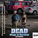 DEAD: Siege & Survival Audiobook by TW Brown Narrated by Andrew McFerrin