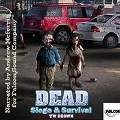 DEAD: Siege & Survival | TW Brown