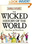 The Wicked History of the World (Horr...