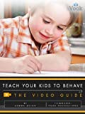 img - for Teach Your Kids to Behave: The Video Guide book / textbook / text book
